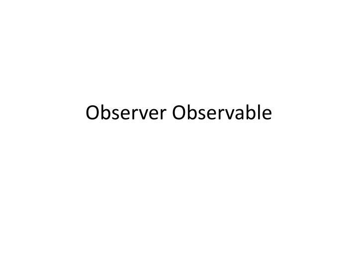 Observer Observable