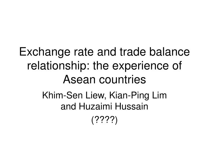 Exchange rate and trade balance relationship the experience of asean countries