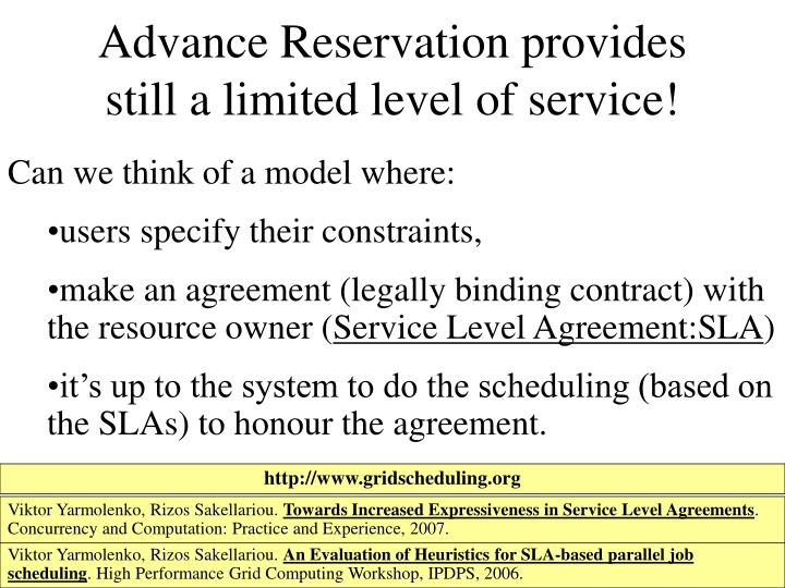 Advance Reservation provides still a limited level of service!