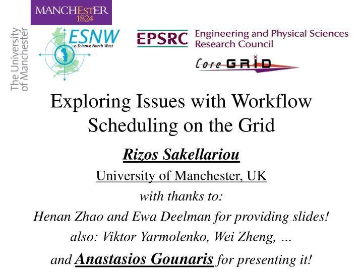 Exploring Issues with Workflow Scheduling on the Grid
