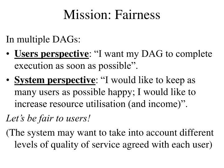 Mission: Fairness