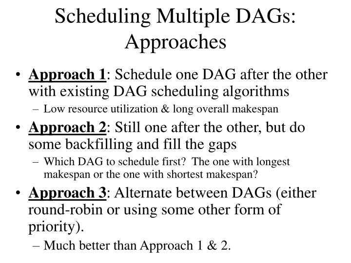 Scheduling Multiple DAGs: