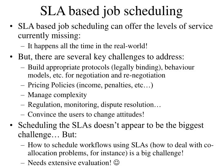 SLA based job scheduling