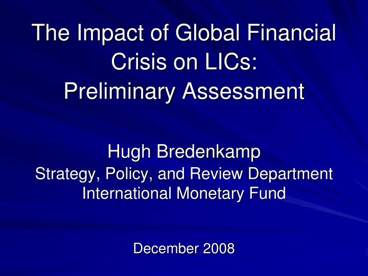 The Impact of Global Financial Crisis on LICs: