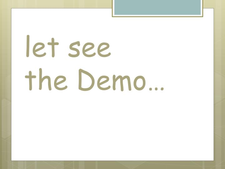 Let see the demo