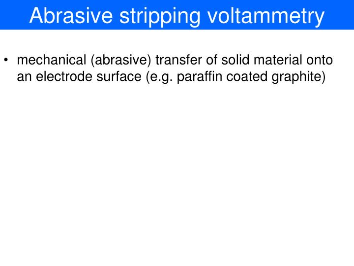 Abrasive stripping voltammetry
