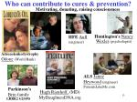who can contribute to cures prevention