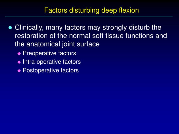 Factors disturbing deep flexion