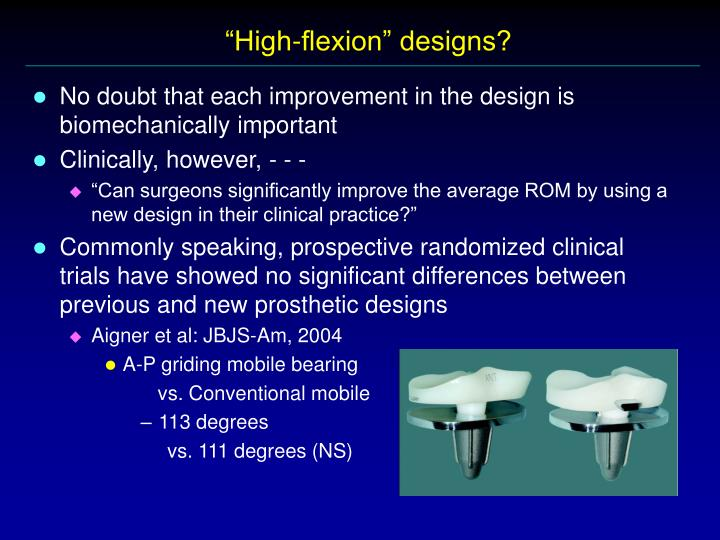 """High-flexion"" designs?"