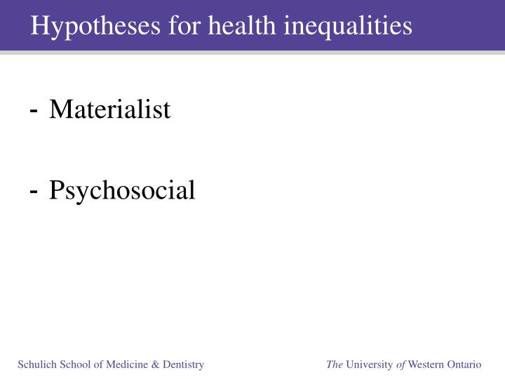Hypotheses for health inequalities