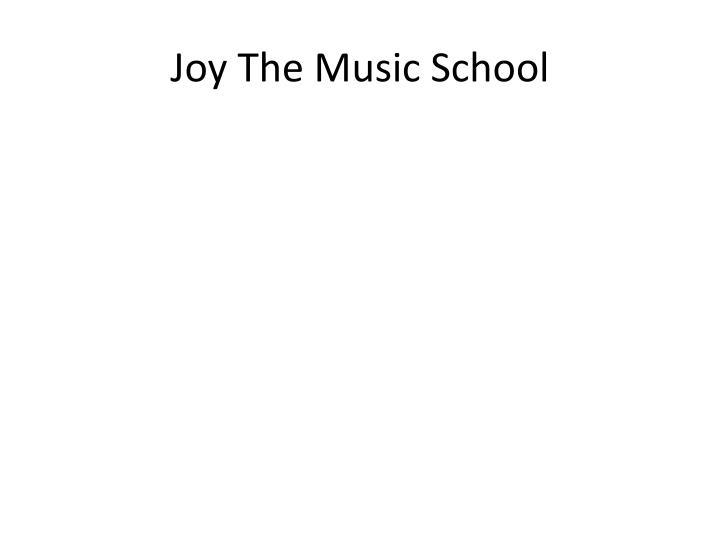 Joy The Music School
