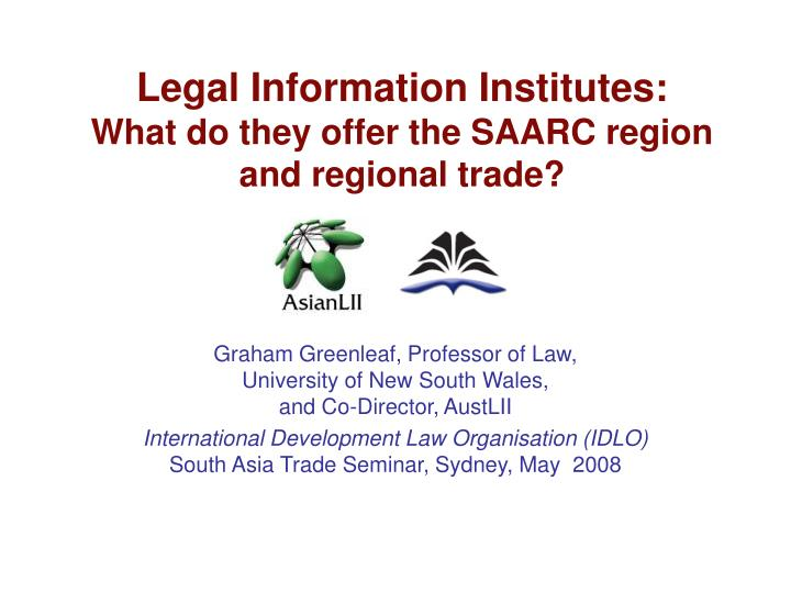 Legal information institutes what do they offer the saarc region and regional trade
