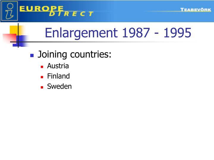 Enlargement 1987 - 1995