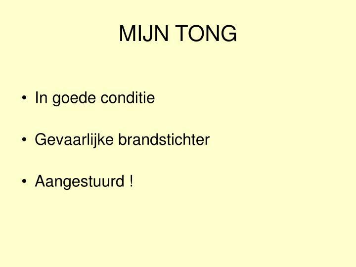 MIJN TONG