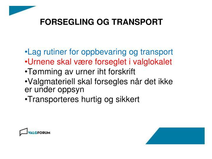 FORSEGLING OG TRANSPORT