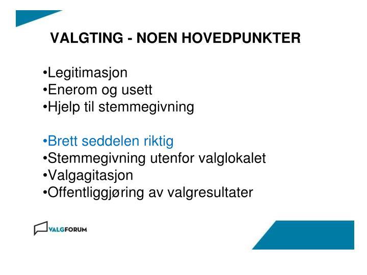 VALGTING - NOEN HOVEDPUNKTER