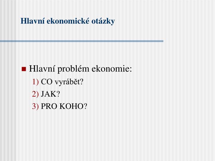 Hlavní ekonomické otázky