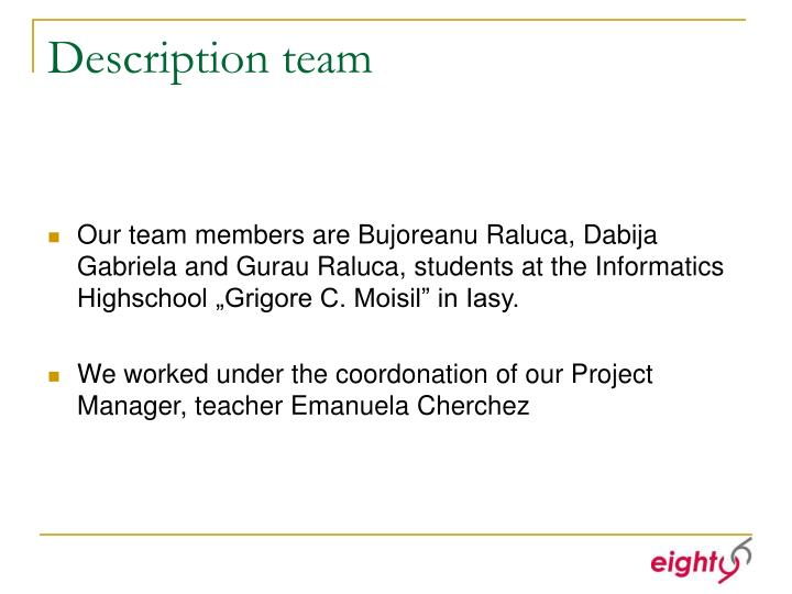 Description team