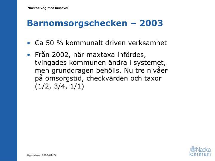 Barnomsorgschecken – 2003
