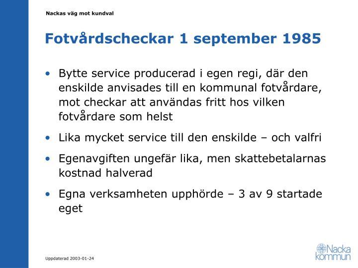 Fotvårdscheckar 1 september 1985