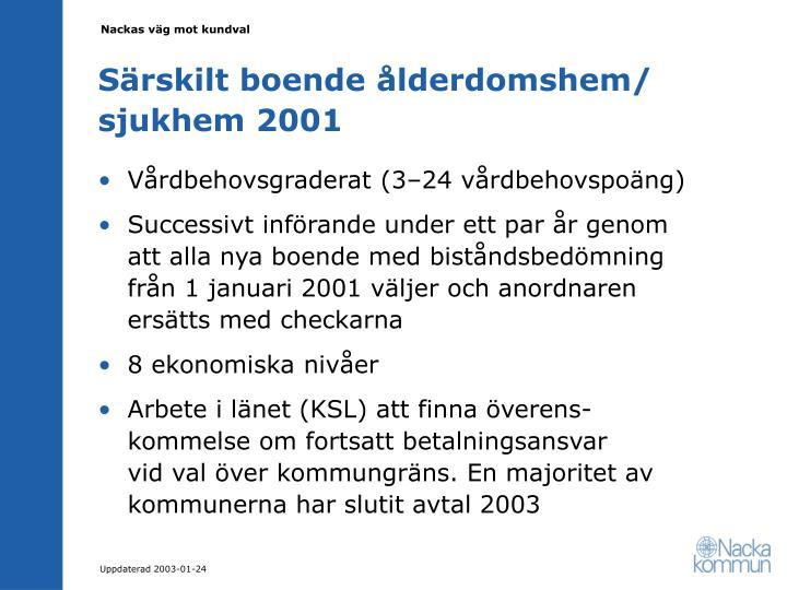 Särskilt boende ålderdomshem/ sjukhem 2001