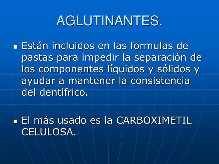AGLUTINANTES.