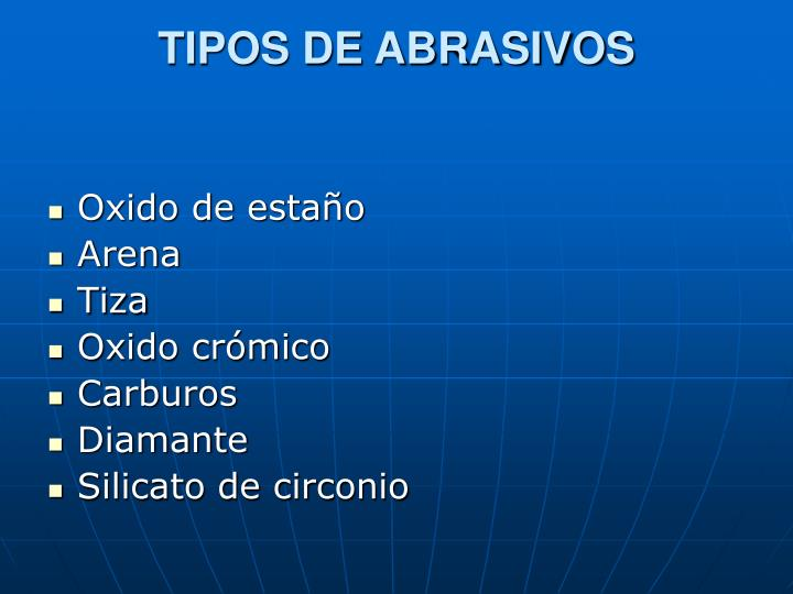TIPOS DE ABRASIVOS
