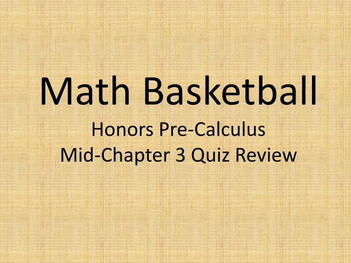 Math basketball honors pre calculus mid chapter 3 quiz review