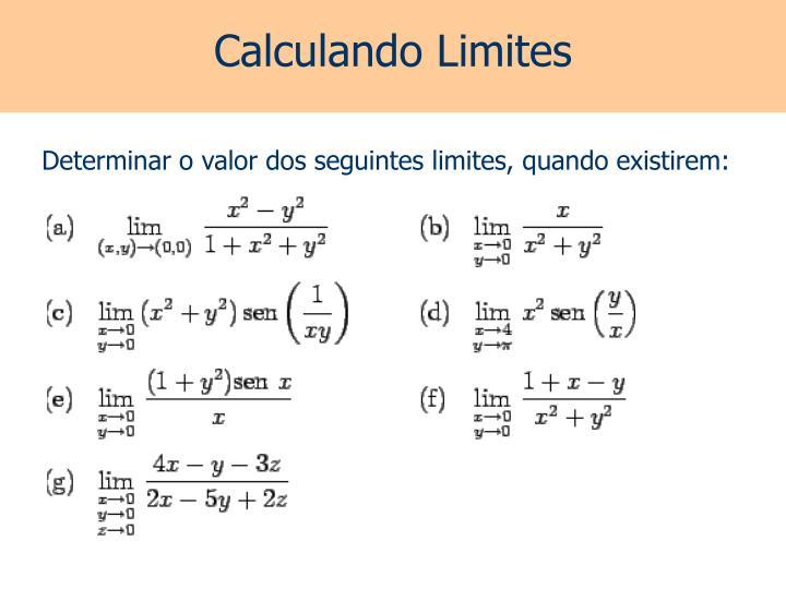 Determinar o valor dos seguintes limites, quando existirem: