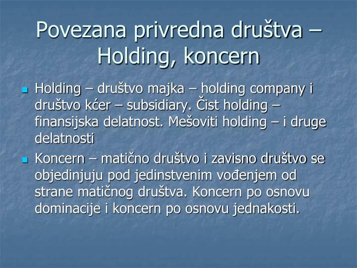 Povezana privredna društva – Holding, koncern
