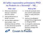 a li lahko neposredno primerjamo pvo na finskem in v sloveniji n e