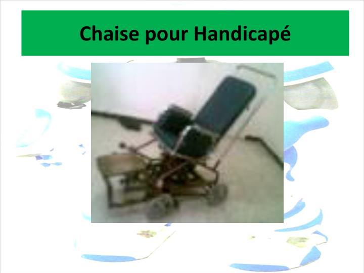 Chaise pour Handicapé