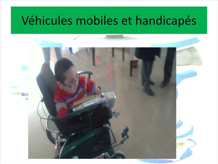 Véhicules mobiles et handicapés