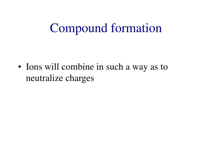 Compound formation