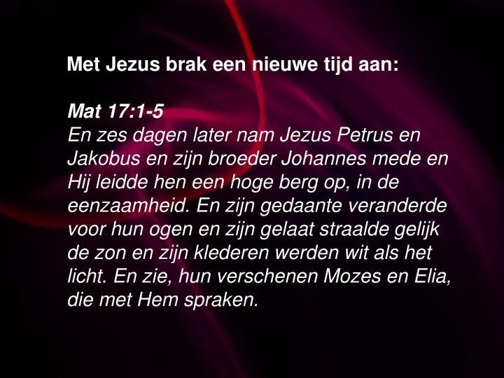Met Jezus brak een nieuwe tijd aan: