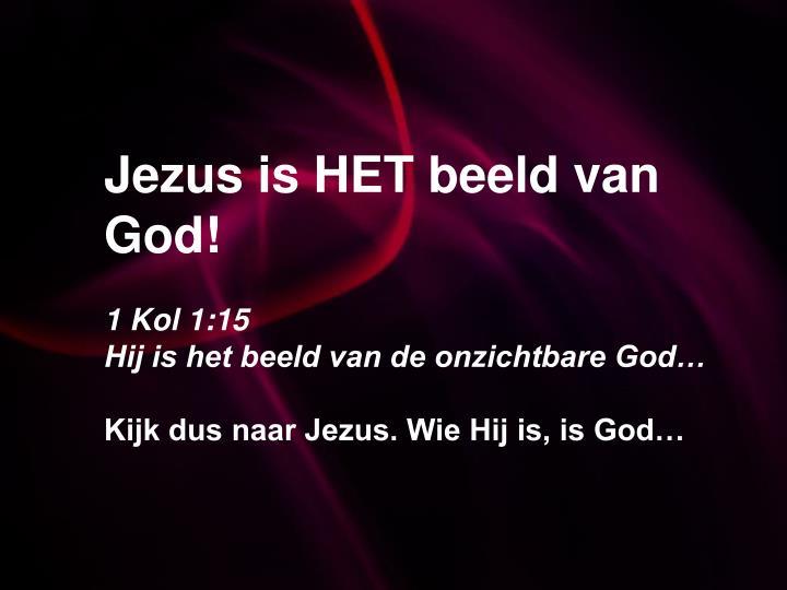 Jezus is HET beeld van God!