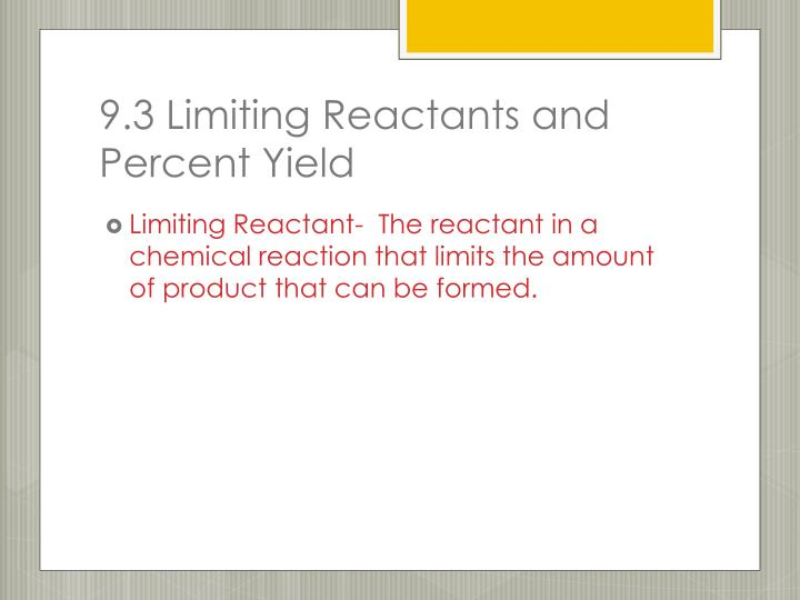 9.3 Limiting Reactants and Percent Yield
