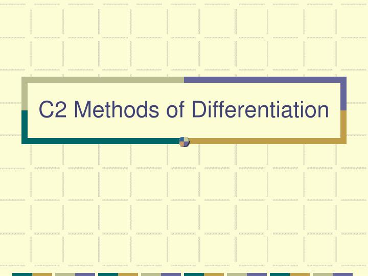 C2 Methods of Differentiation