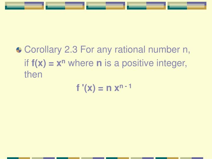 Corollary 2.3 For any rational number n,