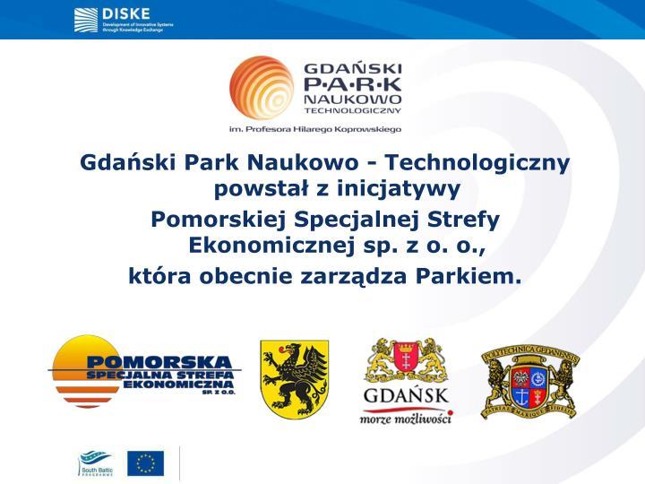 Gdański Park Naukowo - Technologiczny powstał z inicjatywy