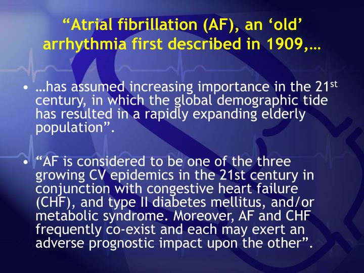 Atrial fibrillation af an old arrhythmia first described in 1909