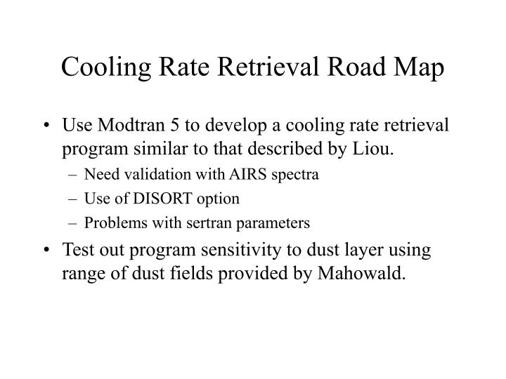Cooling Rate Retrieval Road Map