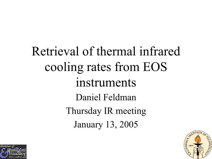 Retrieval of thermal infrared cooling rates from eos instruments