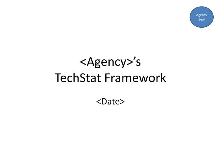 Agency s techstat framework