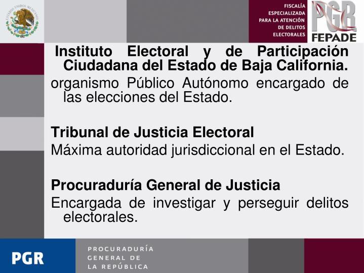 Instituto Electoral y de Participación Ciudadana del Estado de Baja California.