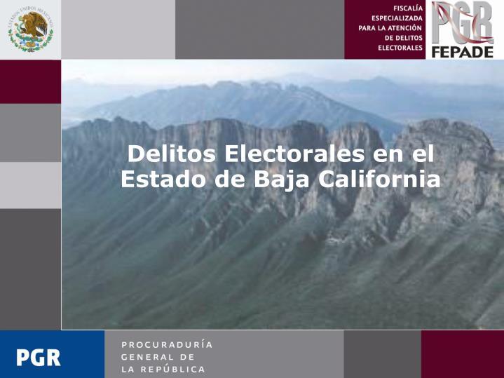 Delitos Electorales en el Estado de Baja California