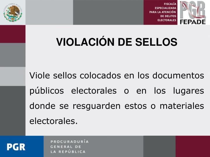 VIOLACIÓN DE SELLOS