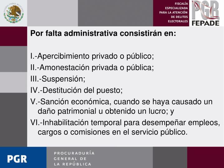 Por falta administrativa consistirán en: