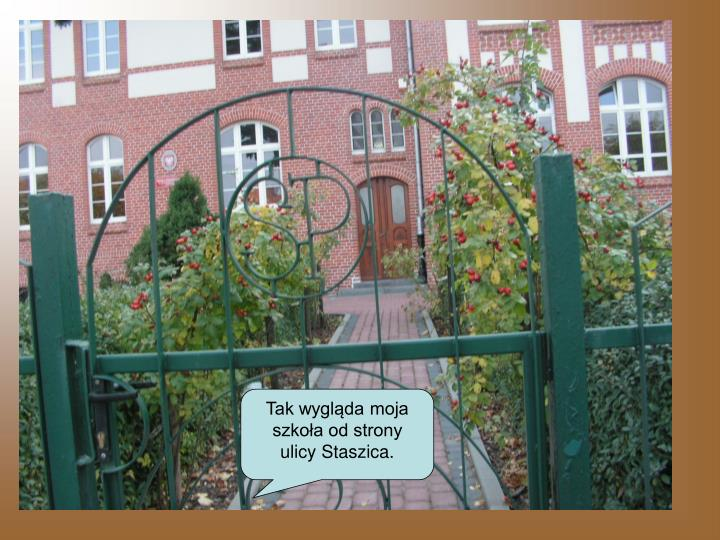 Tak wygląda moja szkoła od strony ulicy Staszica.