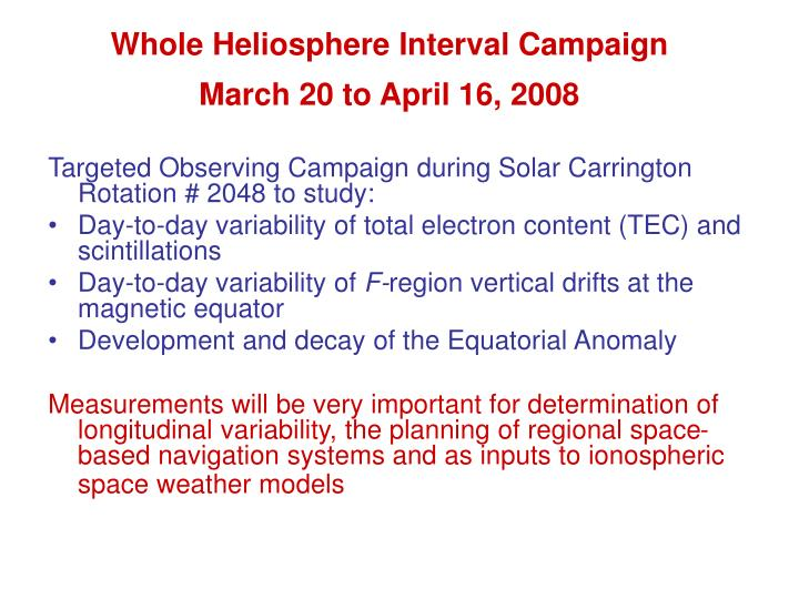 Whole Heliosphere Interval Campaign March 20 to April 16, 2008